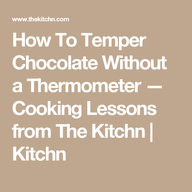 Temper Chocolate Without a Thermometer