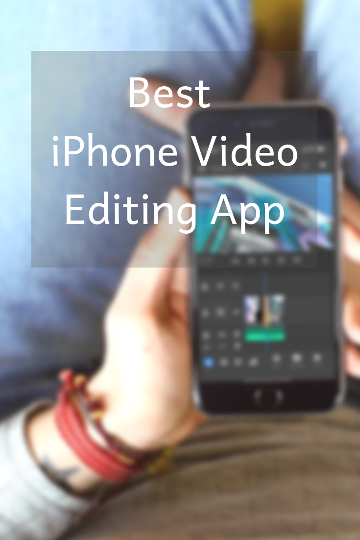 Best App For Editing On Your iPhone Video editing apps