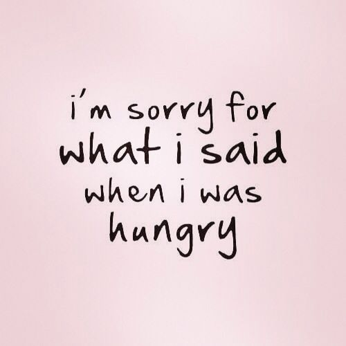 Perdón por lo que dije cuando tenía hambre ¡Buen provecho