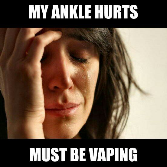 6185d93ce1261f9bb7173a927f85d28d reads my ankle hurts must be vaping vaping memes pinterest