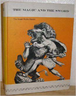 Magic and the Sword: the greek myths retold: Miriam Cox, Harold Price: Amazon.com: Books