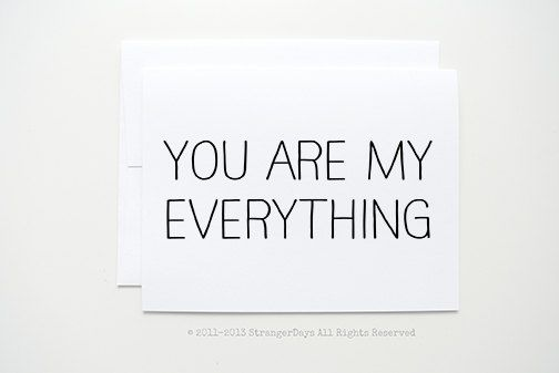 You are my everything  * One card & One Envelope.  * Card is blank inside for your own epic mind blowing love you message.  * These cards are made