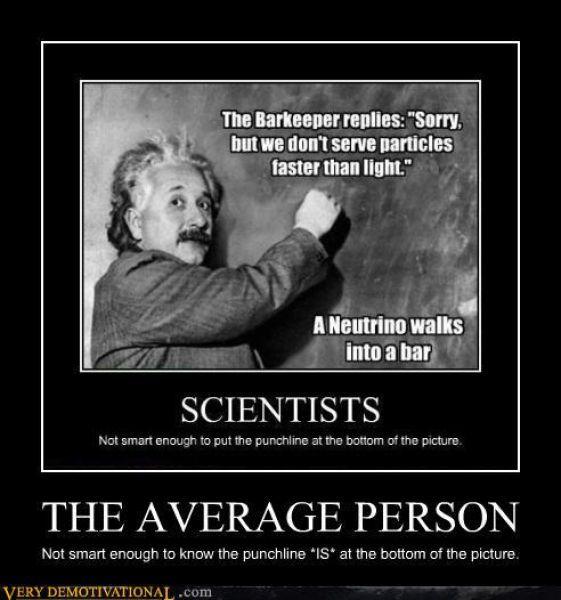 Demotivators 2011 10 10 Sharenator Physics Jokes Nerd Jokes Science Jokes