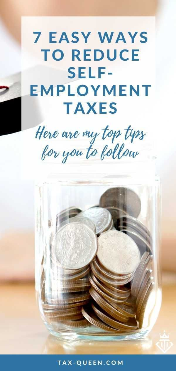 7 Easy Ways to Reduce Self-employment Taxes in 2020 (With ...