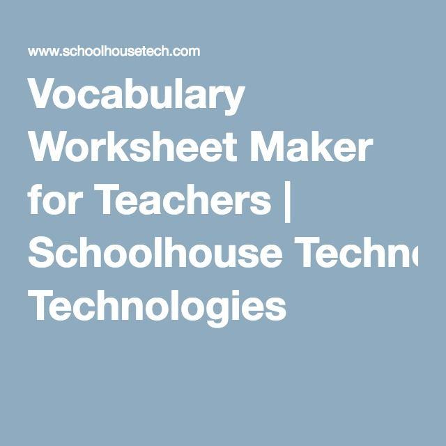 Vocabulary Worksheet Maker For Teachers Schoolhouse Technologies Vocabulary Worksheets Vocabulary Worksheet Maker