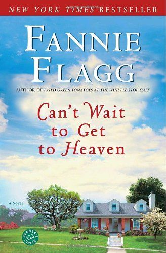 Cant Wait To Get To Heaven A Novel Elmwood Springs By Fannie
