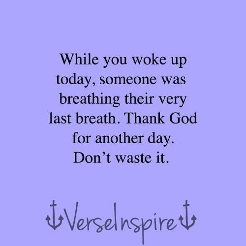Always Thank God For Another Day Verse Inspire Quotes God