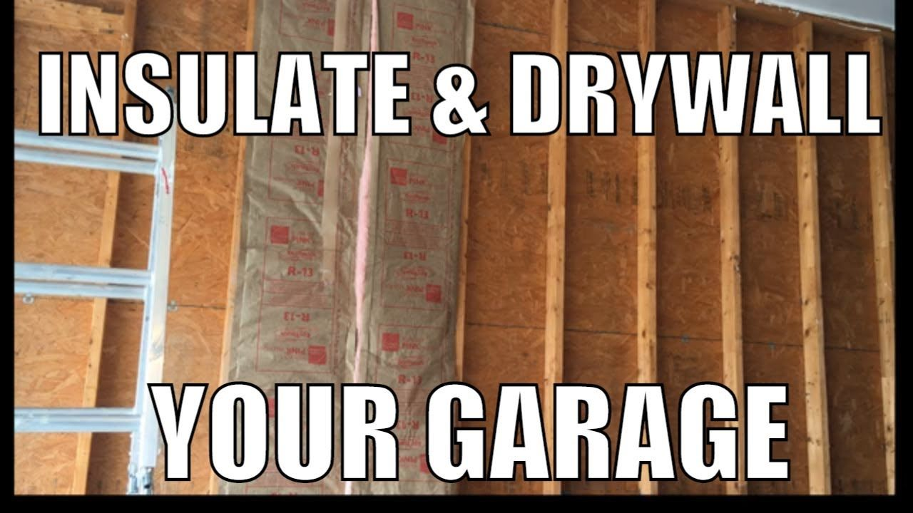 Insulate and Drywall Exterior Garage Wall - YouTube in ...