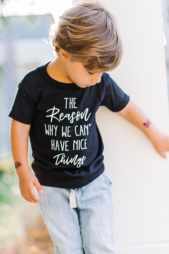 772b72a51 Why We Can't Have Nice Things, Funny Toddler Shirt, Toddler Boy Shirt,  Trendy Toddler Tee, Toddler S
