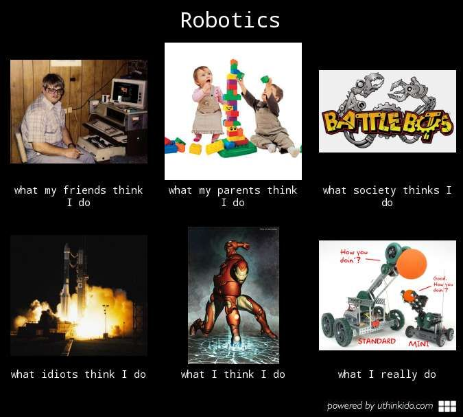 First Robotics Memes This Is A Great Description Of Robotics