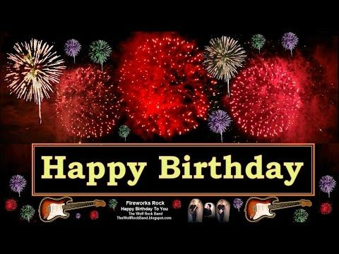 Rock Happy Birthday Song Fireworks Version Birthday Card The Wolf Rock Band Happy Birthday T Happy Birthday Fireworks Birthday Fireworks Happy Birthday Cards