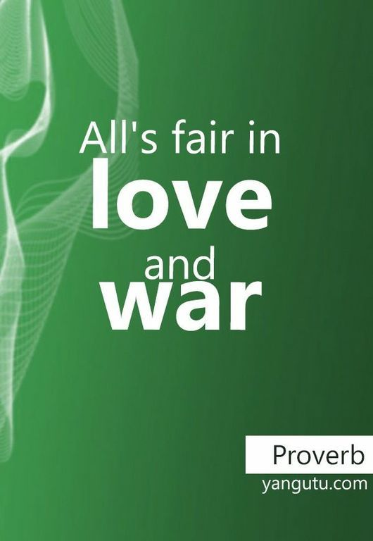 All S Fair In Love And War Proverb 3 Love Sayings Quotes Love Sayings Https Apps Facebook Com Proverbs About Love Sweet Love Quotes Enemies Quotes