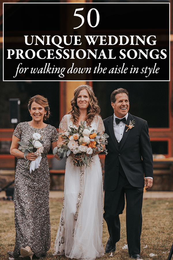 50 Unique Wedding Processional Song Ideas for Walking Down