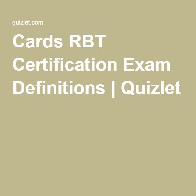 cards rbt certification exam definitions | quizlet | claire rann ...