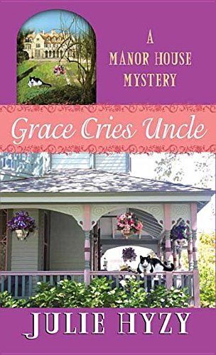 Grace Cries Uncle (Manor House Mystery) by Julie Hyzy.  please click on the book jacket to check availability or place a hold @ Otis.  4/10/17