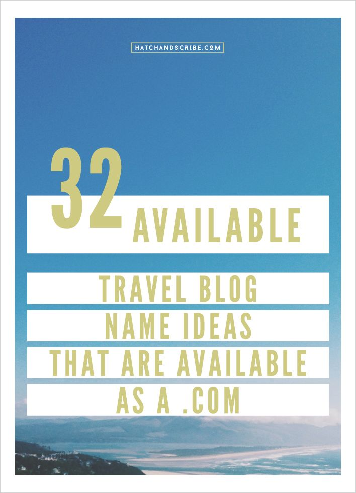 32 Available Travel Blog Name Ideas That Are As A