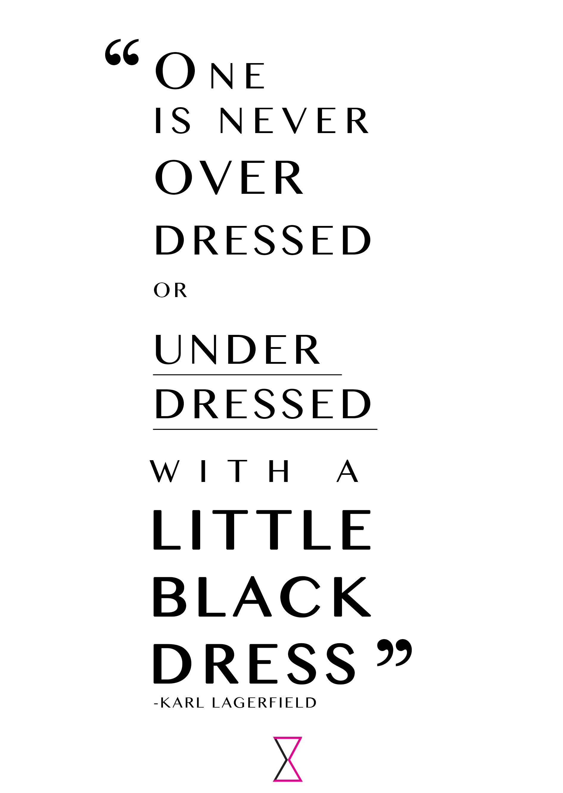 One Is Never Over Dressed Or Under Dressed In A Little Black Dress Karl Lagerfeld Fashion Quotes Inspirational Karl Lagerfeld Fashion Quotes Fashion Quotes [ 2664 x 1890 Pixel ]