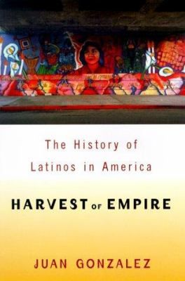 Harvest Of Empire A History Of Latinos In America Hispanic