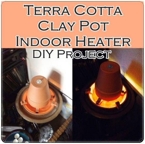 Terra Cotta Clay Pot Indoor Heater DIY Project
