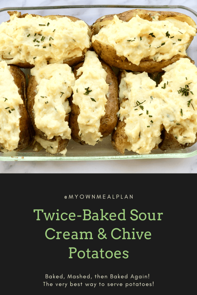 Twice Baked Sour Cream Chive Potatoes My Own Meal Plan In 2020 Sour Cream Chives Sour Cream Recipes