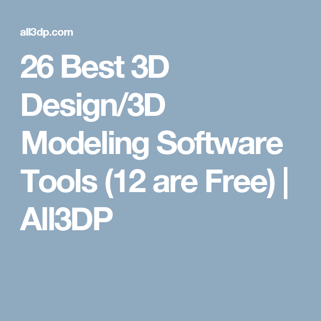 26 Best 3D Design/3D Modeling Software Tools (12 Are Free