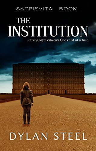 The Institution: A Young Adult Dystopian Series (Sacrisvita Book 1) by [Steel…