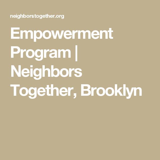 Empowerment Program | Neighbors Together, Brooklyn