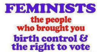 Feminists.