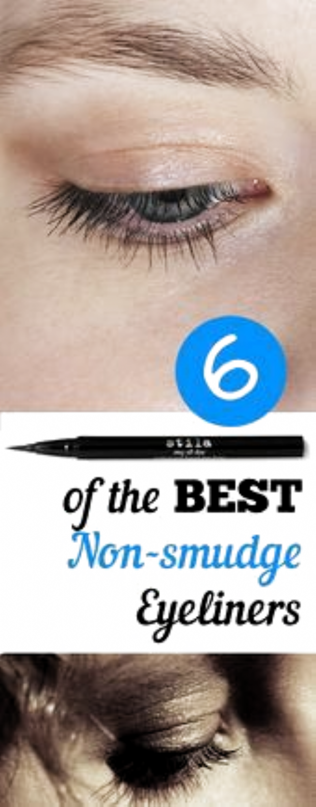 6 of the BEST Non-smudge Eyeliners. Natural, DIY, natural remedies, natural remedies, health and beauty, DIY makeup. #beauty hacks for teens #every girl should know #Eyeliner #hacks acne #hacks eyeliner #hacks for hair #hacks makeup #hacks skincare #NonSmudge #Options