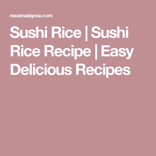 Sushi Rice   Sushi Rice Recipe   Easy Delicious Recipes