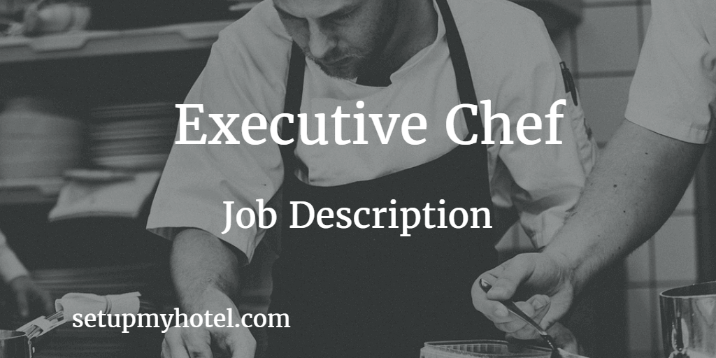 Executive Chef Job Description in hotels