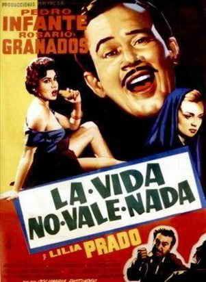 La Vida No Vale Nada 1955 Latino Pedro Infante Peliculas Peliculas Del Cine Mexicano Pedro Infante