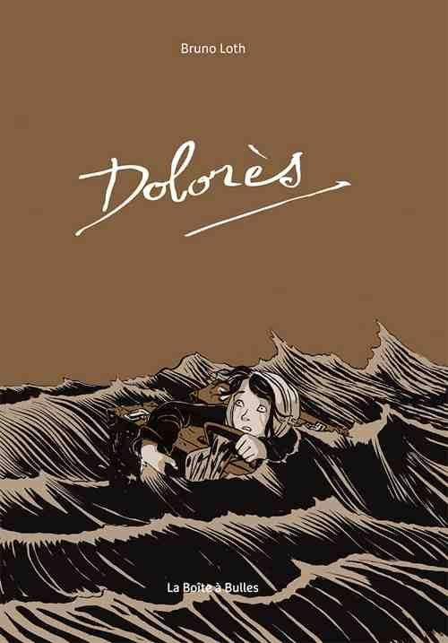 La Retirada Le Secret Enfoui De Dolores Dolores Roman Graphique Bandes Dessinees Adultes