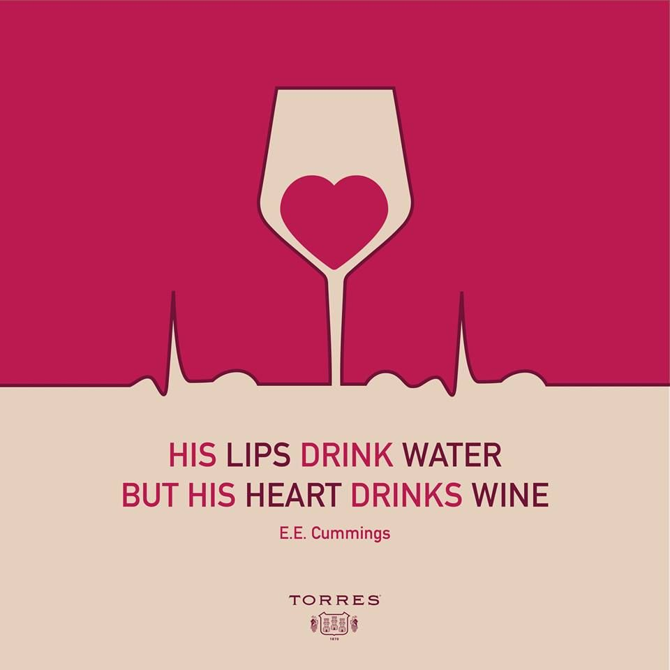 His Lips Drink Water But His Heart Drinks Wine Torreswines Drinking Water Wine Quotes Water Quotes