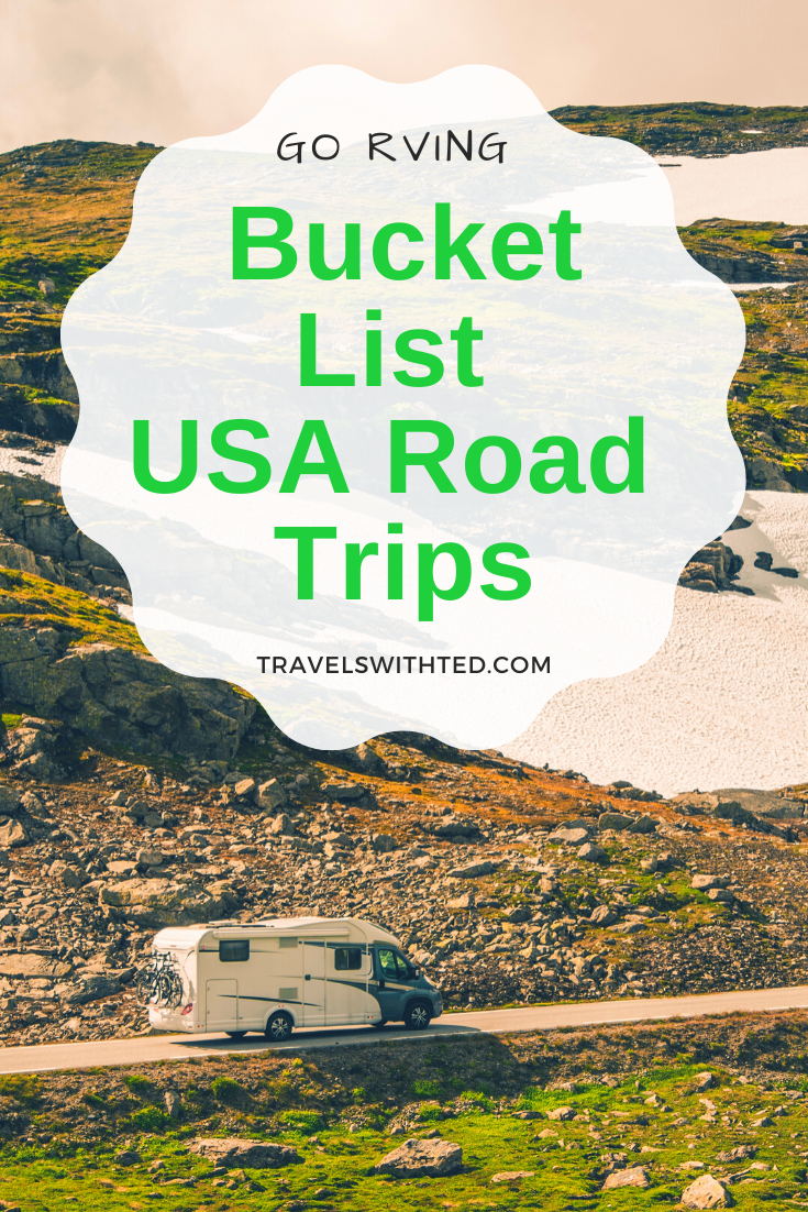 RVing in the USA: 10 Bucket List RV Road Trips : Travels with Ted