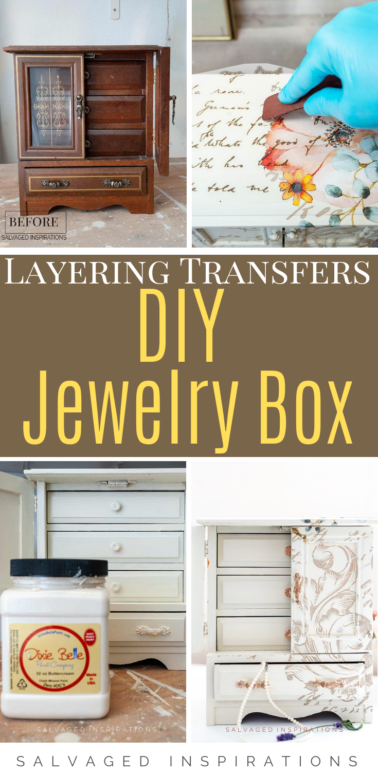 How To Layer Furniture Transfers  | Lovely Jewelry Box Makeover | Salvaged Inspirations  #siblog #salvagedinspirations #paintedfurniture #furniturepainting #DIYfurniture #furniturepaintingtutorials #howto #furnitureartist #furnitureflip #salvagedfurniture #furnituremakeover #beforeandafterfurnuture #paintedfurnituredieas #dixiebellepaint #redesignwithprima