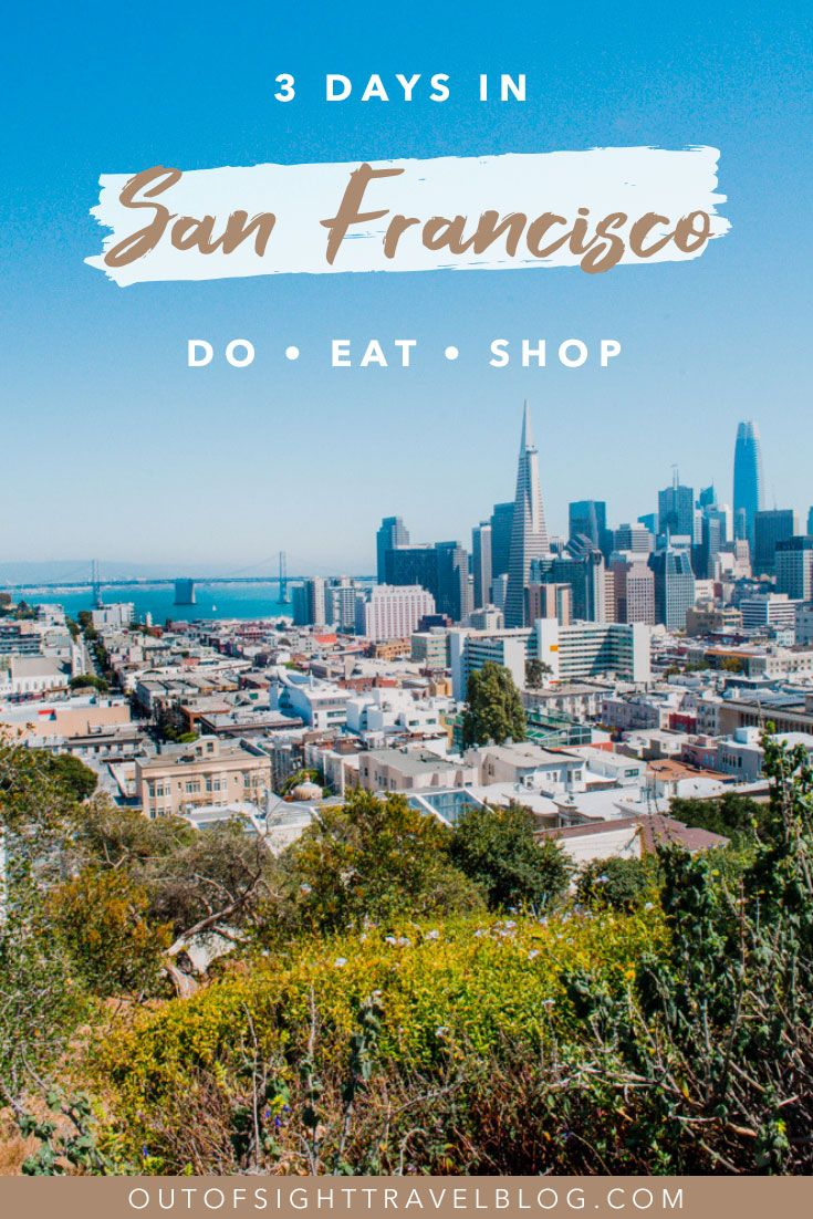 The ultimate San Francisco guide three day itinerary