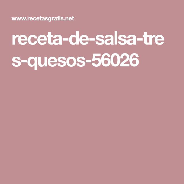 Salsa Tres Quesos Fácil Receta Recetas De Salsas Recetas Queso