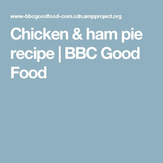 Chicken ham pie recipe bbc good food yum bakes pinterest chicken ham pie recipe bbc good food forumfinder Choice Image