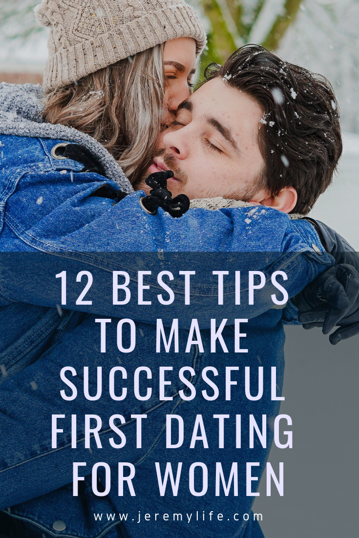 12 Best Tips To Make Successful First Dating For Women