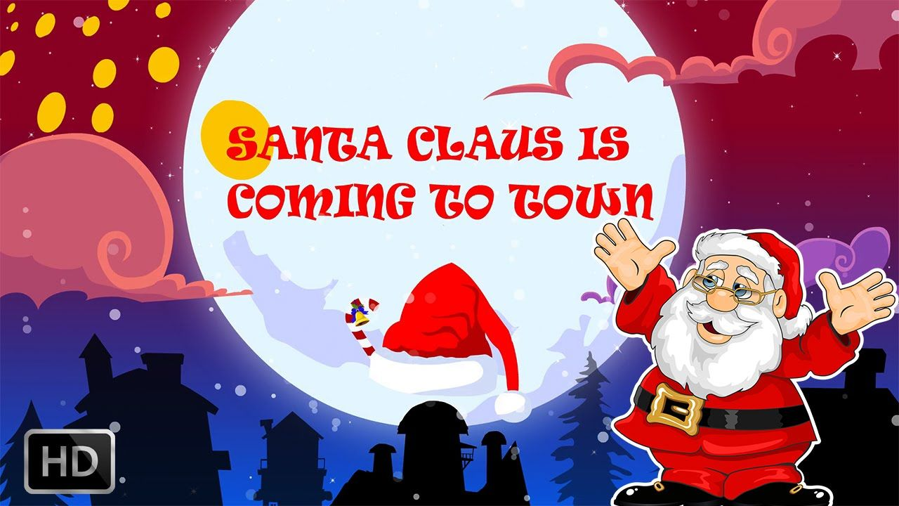 Santa Claus Is Coming To Town Christmas Song With Lyrics Popular Christmas Songs Christmas Song Santa Claus Is Coming To Town