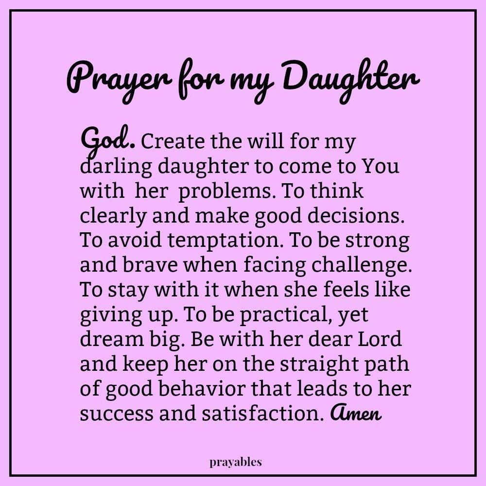 Prayer: For My Daughter – Prayables | Prayers for my ...
