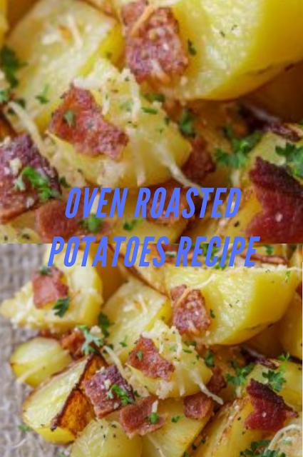 Oven Roasted Potatoes Recipe Recipes Potato Recipes Weeknight Dinner Recipes Easy