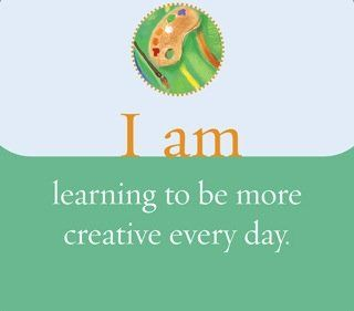 I am learning to be more creative every day.  ~ Louise L. Hay