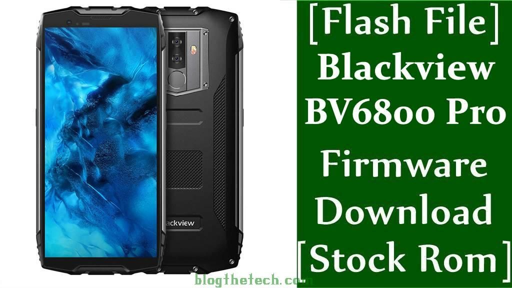 Flash File Blackview Bv6800 Pro Firmware Download Stock Rom Firmware Flash Rom