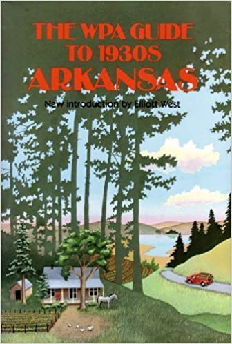 The Wpa Guide to 1930s Arkansas: Federal Writers Project