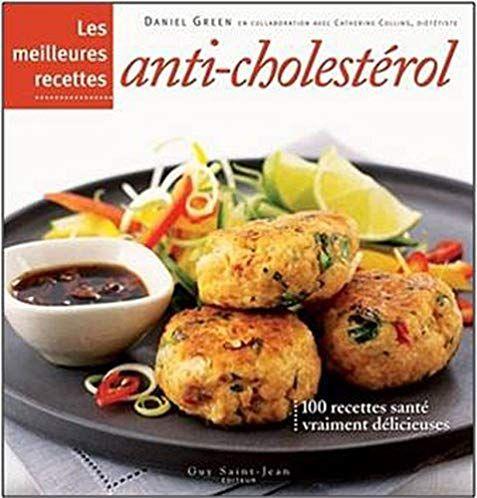 Les meilleures recettes anti-cholestérol - Daniel Green
