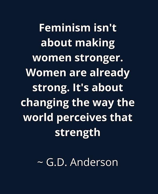feminism isn't about making women stronger