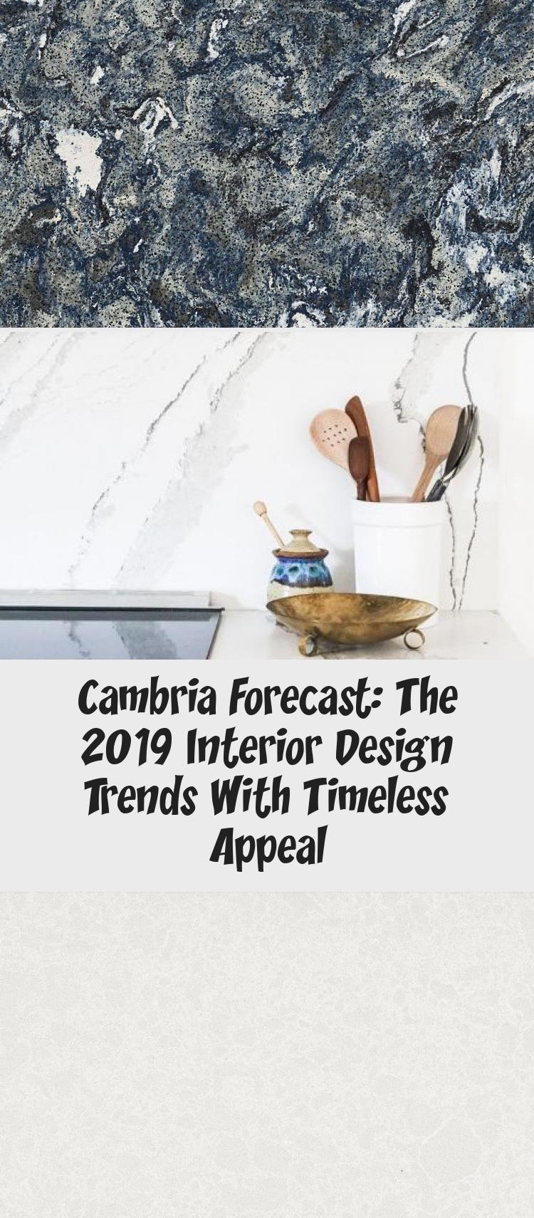 Cambria Forecast: The 2019 Interior Design Trends With ...