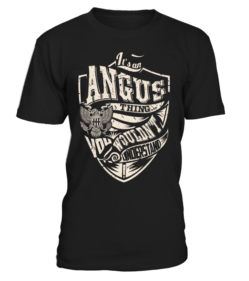 It's an ANGUS Thing, You Wouldn't Understand